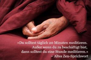 Zen Sprichwort woher kommt meditation Achtsamkeit Entspannung Stress Gesundheit Meditation Technik Meditieren lernen